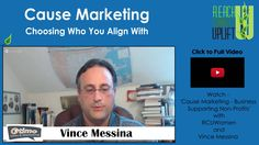How do you choose a cause for your business to align with? Vincent Messina tells you how to make the best decision.