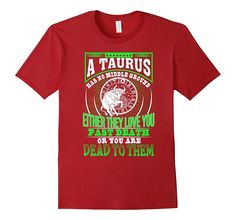 Taurus Has No Middle Ground - Zodiac T shirts for Birthday