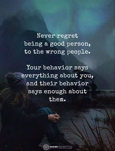 Positive Quotes : QUOTATION – Image : Quotes Of the day – Description Never regret being a good person to the wrong people. Sharing is Power – Don't forget to share this quote ! Wisdom Quotes, True Quotes, Words Quotes, Motivational Quotes, Inspirational Quotes, Motivational Affirmations, Good People Quotes, Good Person Quotes, Inspire People Quotes