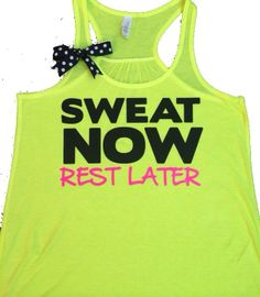 Sweat Now Rest Later - NEON - Ruffles with Love - Racerback Tank - Womens Fitness - Workout Clothing - Workout Shirts with Sayings on Wanelo