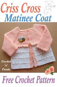 Crochet criss cross matinee coat, free baby crochet pattern part of the criss cross series. #crochetncreate #crochetbaby #freebabycrochetpatterns
