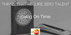 Things That Require Zero Talent: Being On Time  #talent #success #selfimprovement #leadership Decision Making, Self Improvement, Helping People, Leadership, Zero, Life Quotes, Action, Success, Goals