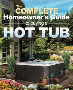 5 steps to buying a hot tub, including choosing a location, creating a budget, online research, scheduling a wet test and negotiating.