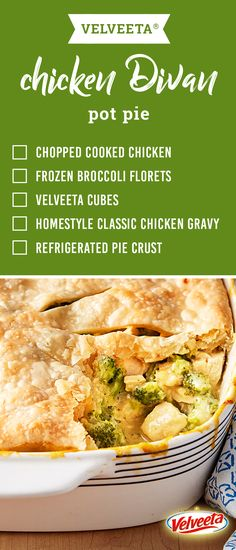 VELVEETA® Chicken Divan Pot Pie – Prepare this cheesy pot pie recipe for a delicious dinner entrée idea. Bake until golden brown and watch the smiles appear when you serve up this dish on your dinner table.
