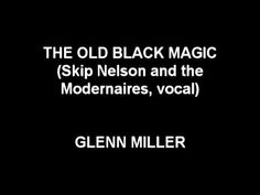 That Old Black Magic - Glenn Miller 1943