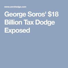 George Soros' $18 Billion Tax Dodge Exposed