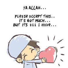 Ya Allah Please Accept This (Drawing of Boy Offering His Heart)