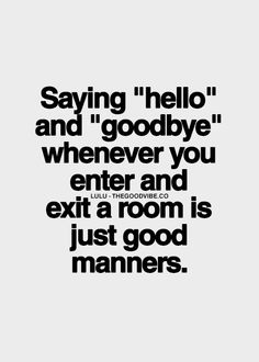 16 Best Good Manners Quotes Images Thoughts Proverbs Quotes