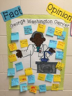 George Washington Carver Anchor Chart -Fact and opinion- sticky notes- interactive- February- Black History Month- A Weed is a Flower- Reading Street
