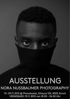 AUSSTELLUNG @ Photobastei Zürich — nora nussbaumer Editorial Fashion, Portrait Photography, Photographers, Guys, Portraits