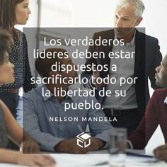 Frases.  #FrasesLCU #Frases #LaCuadraU #NelsonMandela #Lideres #quotes