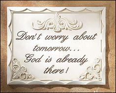 """""""Don't Worry About Tomorrow"""" Plaque"""