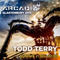 Todd Terry - Arcadia Spectacular Stage - Glastonbury Festival - June 26, 2016