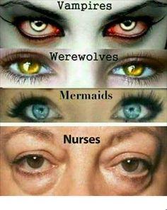 #Vampires, #werewolves, #mermaids, & #nurses,,, lol