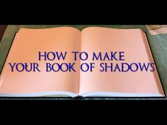 005 - Witchcraft, Pagan & Wiccan: How To Make My Book Of Shadows Pages - YouTube