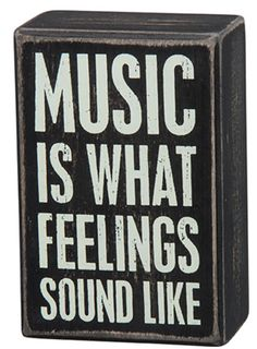 Primitives By Kathy Black Dist. Box Sign - Music Is What Feelings Sound Like. Primitives By Kathy Black Dist. Box Sign - Music Is What Feelings Sound Like. Item Number: 27304 Dimensions: x x inches Box Signs, Wall Signs, Music Themed Rooms, Music Themed Parties, Music Rooms, Music Bedroom, Music Inspired Bedroom, Music Theme Bedrooms, Guitar Bedroom