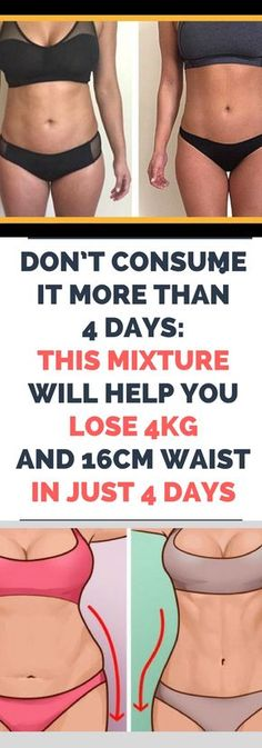 DON'T CONSUME IT MORE THAN 4 DAYS: THIS MIXTURE WILL HELP YOU LOSE 4KG AND 16CM WAIST IN JUST 4 DAYS..!
