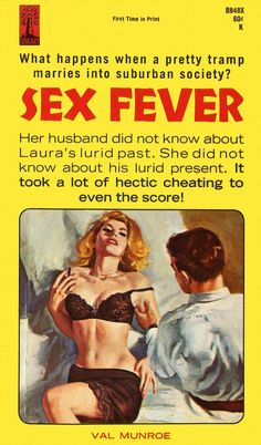 Sex Fever, by Val Munroe, 1965 Fever Book, A Fine Romance, Pulp Fiction Book, The 'burbs, Robert Mcginnis, Drama, Pulp Magazine, Vintage Book Covers, Up Book