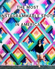 Want to take better Instagram pictures? Try visiting some of the most Instagram-able spots in America.