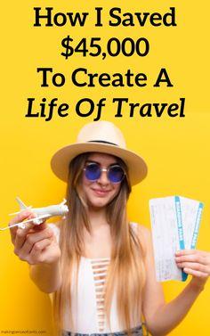 How I Saved $45,000 In Three Years To Create A Life Of Travel #travel #traveltips #fulltimetravel Make Sense, Finance Tips, Money Saving Tips, Extra Money, Personal Finance, Budgeting, Travel Tips, How To Make, Life