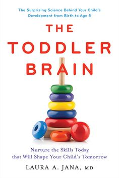 Buy The Toddler Brain: Nurture the Skills Today that Will Shape Your Child's Tomorrow by Laura A. Jana, MD and Read this Book on Kobo's Free Apps. Discover Kobo's Vast Collection of Ebooks and Audiobooks Today - Over 4 Million Titles! Emotional Development, Child Development, Whole Brain Child, Best Parenting Books, Parenting Ideas, Neural Connections, New Parents, Early Childhood, Learning