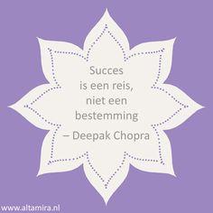 Quote Deepak Chopra: Succes is een reis, niet een bestemming.