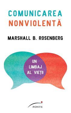 Comunicarea nonviolentă. Un limbaj al vieții