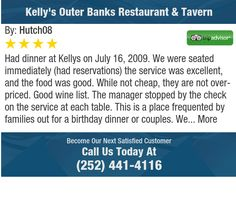 Had dinner at Kellys on July 16, 2009. We were seated immediately (had reservations) the...