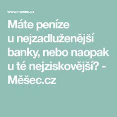 Máte peníze unejzadluženější banky, nebo naopak uté nejziskovější? - Měšec.cz