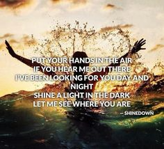 Cause I'm not gonna leave you behind  If I told you that youre not alone  And I showed you this is where you belong  Put your hands in the air  One more time  UNITY-SHINEDOWN