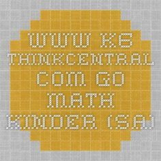 www-k6.thinkcentral.com go math kinder (SA)