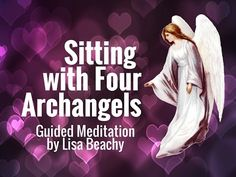 Archangels: Sitting with Four Archangels Guided Meditation - YouTube