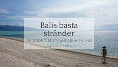 Balis bästa stränder (med barn) – en guide till stränderna på Bali