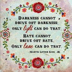 Wise words from a great man!  Martin Luther King, Jr.  LOVE! #martinlutherkingquote #martinlutherking #quotes #love