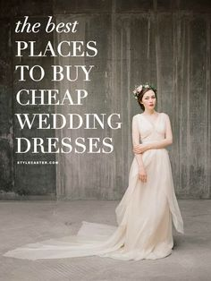 15 Places to Shop if You Want to Snag a Stunning Wedding Dress for Cheap