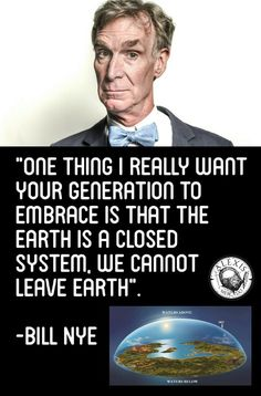 Bill Nye, got one right for a change Terre Plate, Flat Earth Proof, Hollow Earth, Flat Earth Society, Bill Nye, Question Everything, Conspiracy Theories, Coincidences, Things To Know
