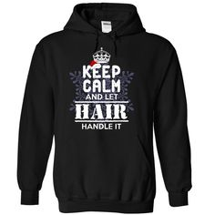 HAIR-Special For • ChristmasKeep Calm and let HAIR Handle it!Get it today for Huge Savings! Be Proud of your name, and show it off to the world! Get this Limited Edition T-shirt today.HAIR, name HAIR, HAIR thing