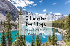 5 Canadian road trips to get on your bucket list