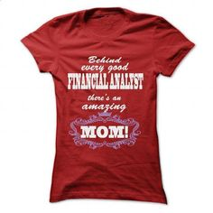 BEHIND EVERY GOOD FINANCIAL ANALYST, THERES AN AMAZING  - vintage t shirts #plain tee #adidas sweatshirt