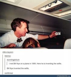 Bill Nye the selfie guy. Bill Nye the selfie guy. Film is in a camera. Bill Nye the selfie guy. Bill Nye the selfie guy. John Barrowman, Thats The Way, That Way, Science Guy, Science Memes, E Mc2, Lol, Thing 1, I Love To Laugh