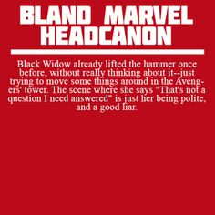 """Black Widow already lifted the hammer once before, without really thinking about it—just trying to move some things around in the Avengers' tower. The scene where she says """"That's not a question I need answered"""" is just her being polite, and a good liar."""