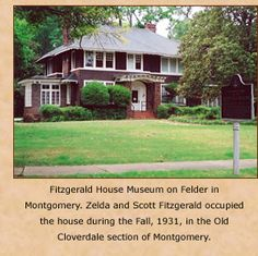 Fitzgerald House Museum on Felder in Montgomery. Zelda and Scott Fitzgerald occupied the house during the Fall, 1931, in the Old Cloverdale section of Montgomery.