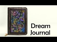 Dream journal cover - polymer clay TUTORIAL - YouTube