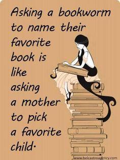 Chiedere ad un appassionato di libri quale sia il suo libro preferito è un po' come chiedere ad una mamma qual è il suo figlio preferito.