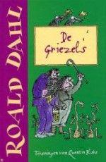 9+ Spanning & Avontuur: Roald Dahl: De Griezels. Meneer Griezel, een viezerik met een baard vol eten, en mevrouw Griezel, die een glazen kunstoog heeft, doen altijd erg lelijk tegen elkaar en tegen allerlei dieren.