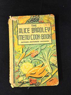 """Vintage 1936 """"The Alice Bradley Menu-Cook-Book"""" October-November-December"""