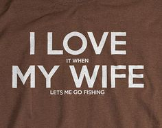 Fishing Tshirt for Men I LOVE it when MY WIFE® Lets Me Go Fishing Shirt Perfect Christmas present for Husband or Dad Who Loves To Fish