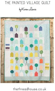 The Painted Village Quilt | Craftsy