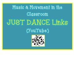 MUSIC AND MOVEMENT PART 2 - 19 Links to FREE JUST DANCE vi