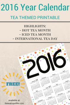 Get this tea themed 2016 Year Calendar printable for free on The Cup of Life blog. A perfect way to start the new year soon!